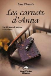 Les carnets d'Anna ; un héritage de sagesse à découvrir... (édition 2005) - Couverture - Format classique