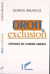 Droit et exclusion critique de l'ordre libéral - Couverture - Format classique