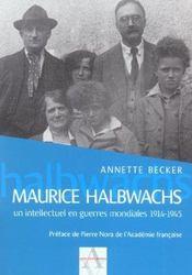 Maurice Halbwachs, Intellectuel En Guerres Mondiales 1914-1945 - Intérieur - Format classique