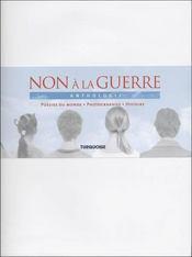 Non à la guerre ; anthologie ; poésies du monde, photographies, histoire - Intérieur - Format classique