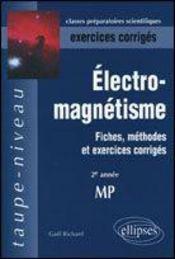 Electromagnetisme Fiches Methodes Et Exercices Corriges 2e Annee Mp - Intérieur - Format classique