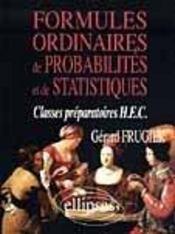 Formules Ordinaires De Probabilites Et De Statistiques Classes Preparatoires Hec - Intérieur - Format classique