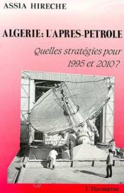 Algérie : l'après-pétrôle ; quelles stratégies pour 1995 et 2010 ? - Couverture - Format classique