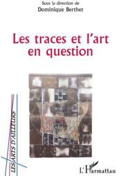 Les traces et l'art en question - Couverture - Format classique