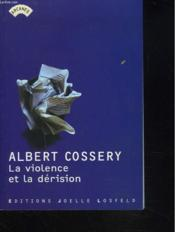 La violence et la dérision - Couverture - Format classique