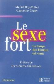 Le sexe fort ; le temps des femmes est venu - Couverture - Format classique