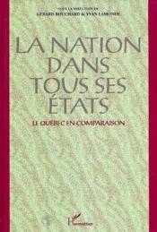 Nation Dans Tous Ses Etats (La) Le Quebec En Comparais - Couverture - Format classique