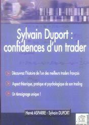 Sylvain Duport : Confidences D'Un Trader.Decouvrez L'Histoire De L'Un Des Meilleurs Traders Francais - Intérieur - Format classique