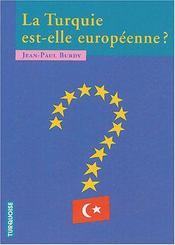 La Turquie est-elle européenne ? contributions au débat - Intérieur - Format classique