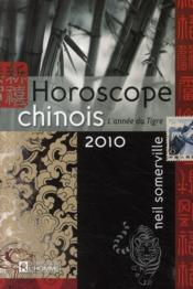Horoscope chinois 2010 ; l'annee du tigre – Neil Somerville