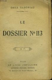 Le Dossier N°113. Collection Le Livre Populaire N° 15. - Couverture - Format classique