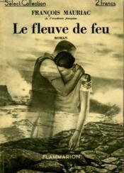 Le Fleuve De Feu. Collection : Select Collection N° 3 - Couverture - Format classique