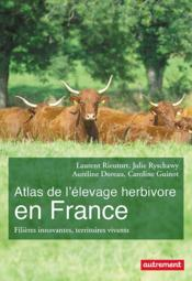 Vente livre :  Atlas de l'elevage herbivore en france  - Laurent Rieutort - Collectif