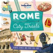 Vente livre :  Rome ; city trails (1re édition)  - Collectif - Moira Butterfield - Collectif Lonely Planet