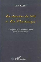 Desastre De 1902 A La Martinique (Le) L'Eruption De La - Intérieur - Format classique