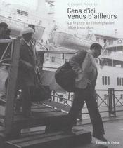 Gens D'Ici Venus D'Ailleurs. La France De L'Immigration, 1900 A Nos Jours - Intérieur - Format classique
