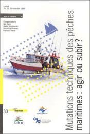 Mutations Techniques Des Peches Maritimes : Agir Ou Subir ? No 30 - Couverture - Format classique