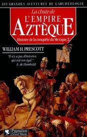 La Chute Empire Azteque - Intérieur - Format classique