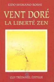 Vent dore - la liberte zen - Couverture - Format classique
