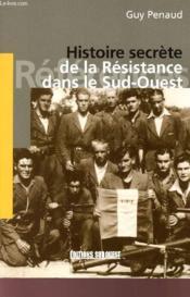 Histoire secrete de la résistance dans le Sud-Ouest - Couverture - Format classique