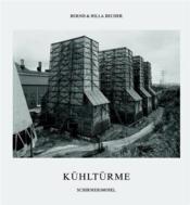 Bernd & Hilla Becher Kuhlturme /Allemand - Couverture - Format classique