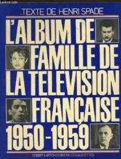 L'Album De Famille De La Television Francaise 1950-1959 - Couverture - Format classique