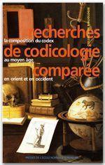 Recherches de codicologie comparée ; la composition du codex au moyen-âge en orient et en occident - Couverture - Format classique
