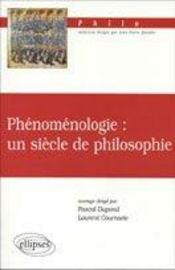 Phenomenologie Un Siecle De Philosophie - Intérieur - Format classique