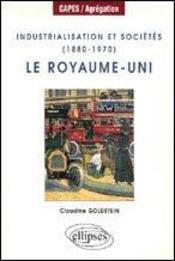 Industrialisation Et Societes (1880-1970) Le Royaume-Uni - Intérieur - Format classique