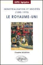 Industrialisation Et Societes (1880-1970) Le Royaume-Uni - Couverture - Format classique