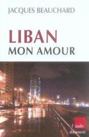 Liban, mon amour - Couverture - Format classique