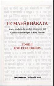 Le mahabharata t.2 ; rois et guerriers - Couverture - Format classique