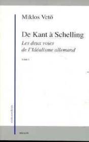 De Deux Voies De L'Idealisme I - Kant A Schelling - Couverture - Format classique