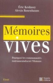 Memoires Vives ; Pourquoi Les Communautes Instrumentalisent L'Histoire - Couverture - Format classique