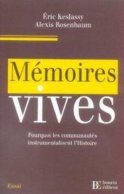 Memoires Vives ; Pourquoi Les Communautes Instrumentalisent L'Histoire - Intérieur - Format classique