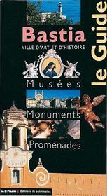 Bastia ; le guide des musées, monuments, promenades - Intérieur - Format classique