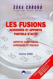 Les Fusions ; Scissions Et Apports Partiels D'Actif ; Aspects Comptables, Juridiques Et Fiscaux - Couverture - Format classique