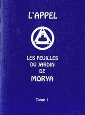 L'Appel T.1 ; Les Feuilles Du Jardin De Morya - Intérieur - Format classique