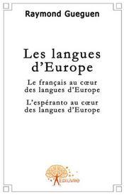 Les langues d'Europe ; le français au coeur des langues d'Europe ; l'esperanto au coeur des langues d'Europe - Couverture - Format classique