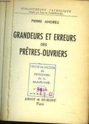 Grandeurs Et Erreurs Des Pretres-Ouvriers. - Couverture - Format classique