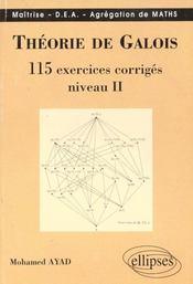 Theorie De Galois 115 Exercices Corriges Niveau Ii Maitrise-Dea Agregation De Maths - Intérieur - Format classique