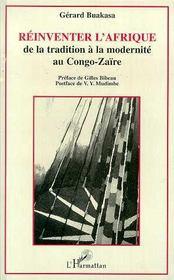 Reinventer L'Afrique ; De La Tradition A La Modernite Au Congo-Zaire - Intérieur - Format classique
