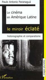 Le Cimena En Amerique Latine ; Le Miroir Eclate ; Historiographie Et Comparatisme - Intérieur - Format classique
