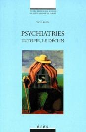 Psychiatries ; l'utopie, le déclin - Couverture - Format classique