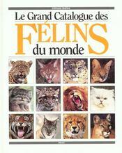 Le grand cataloguedes felins - Intérieur - Format classique