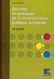 Securiser Les Pratiques De La Communication Publique Territoriale - Couverture - Format classique