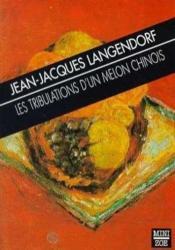 Tribulations D'Un Melon Chinois (Les) - Couverture - Format classique