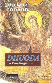Dhuoda ; la carolingienne - Couverture - Format classique