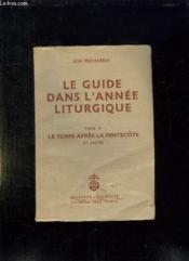 LE GUIDE DANS L ANNEE LITURGIQUE. TOME IV: LE TEMPS APRES LA PENTECOTE. 6em EDITION. - Couverture - Format classique