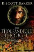 Vente livre :  THE THOUSANDFOLD THOUGHT - PRINCE OF NOTHING BOOK 3  - Scott R. Bakker - Richard Scott Bakker